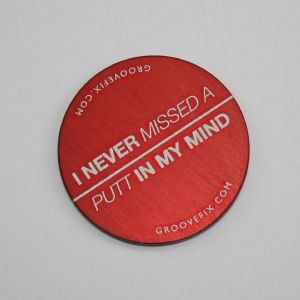 I Never Missed A Putt In My Mind – BIG Ball Marker